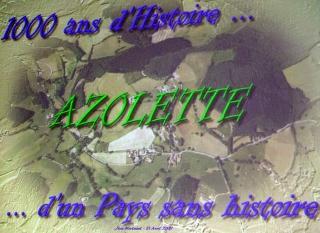 Azolette, 1000 ans d'histoire